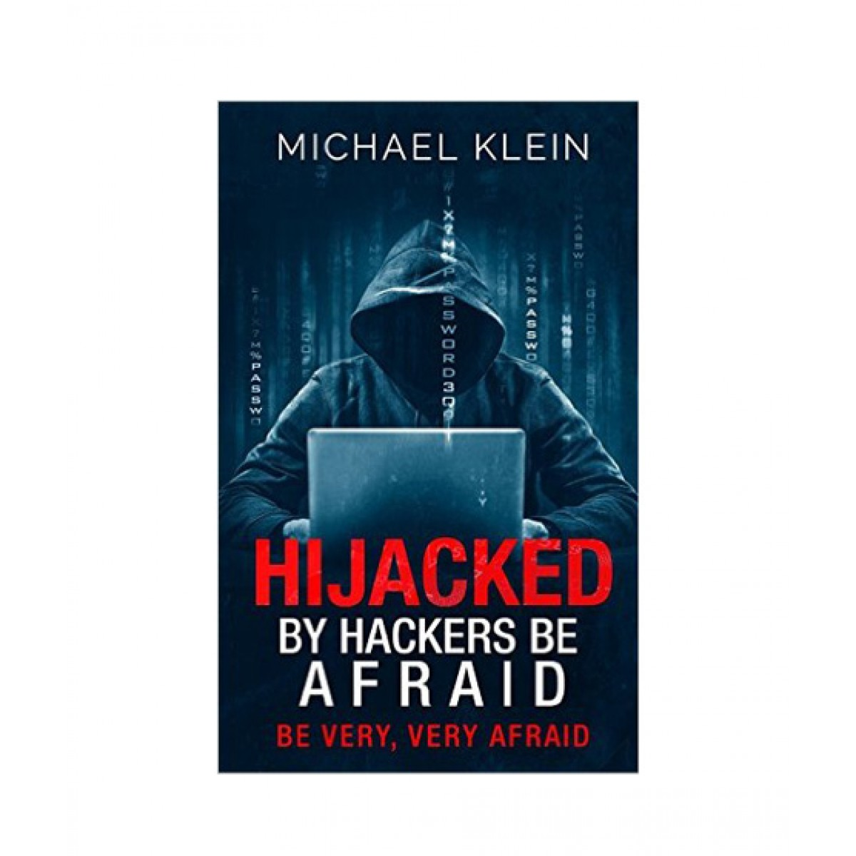 Hijacked By Hackers Be Afraid Book