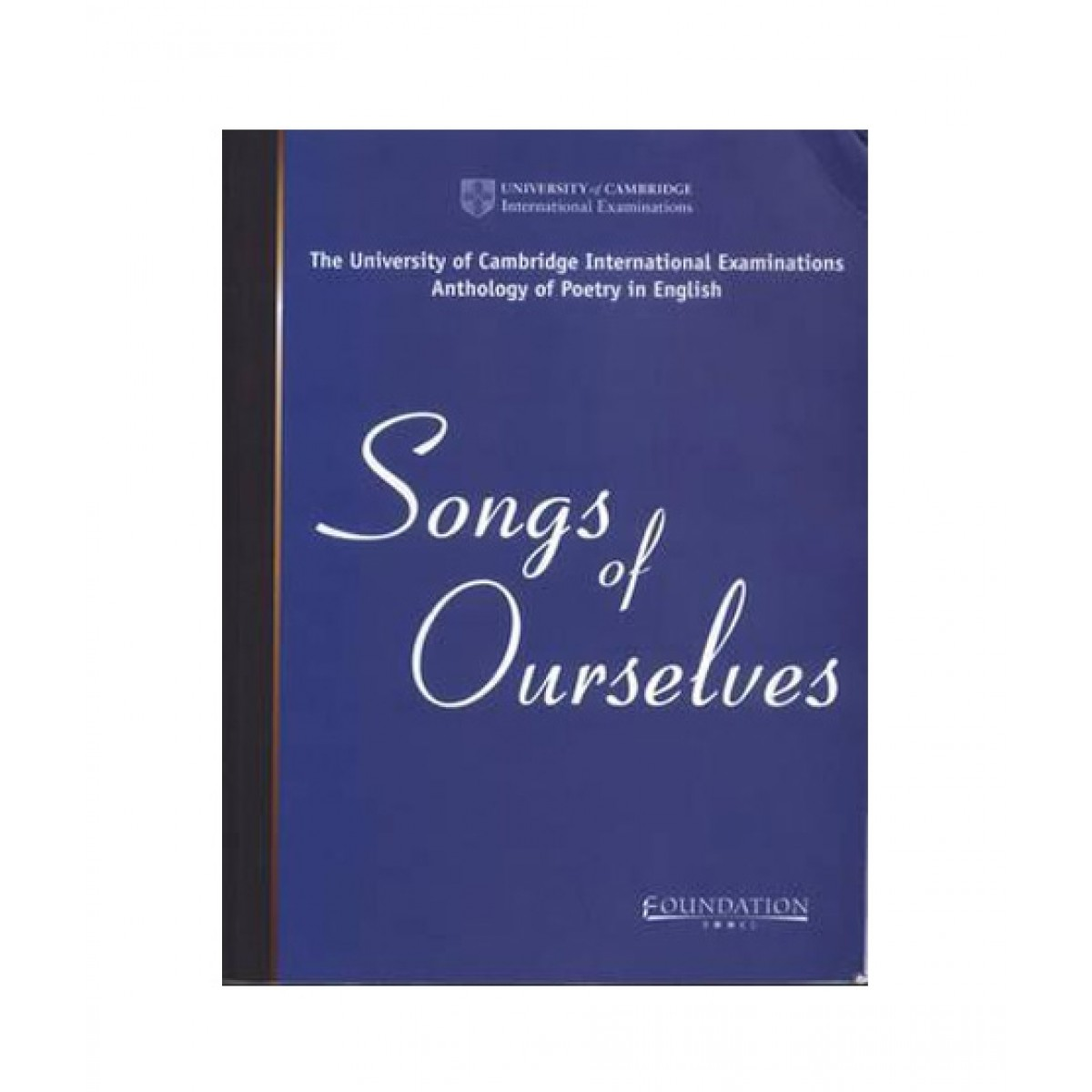 Songs of Ourselves: Volume 2 (Cambridge International Examinations)
