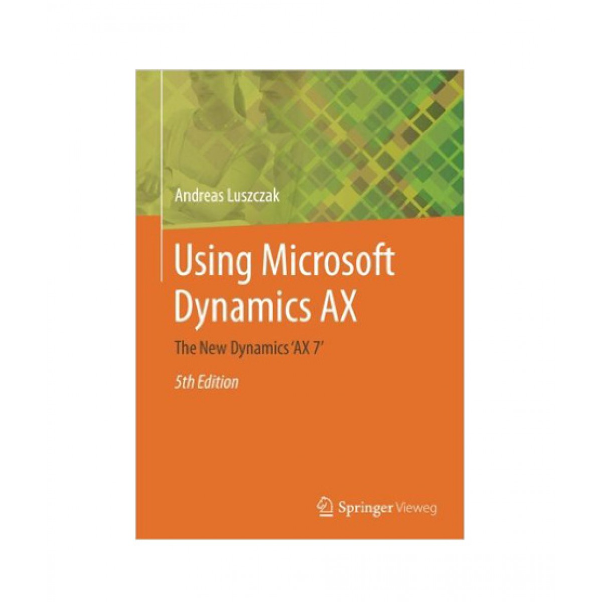 Using Microsoft Dynamics AX Book 5th Edition