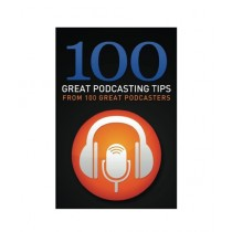 100 Great Podcasting Tips Book
