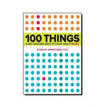 100 Things Every Designer Needs to Know About People Book 1st Edition