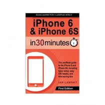 iPhone 6 & 6S In 30 Minutes Book