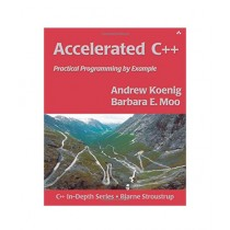 Accelerated C++: Practical Programming by Example Book