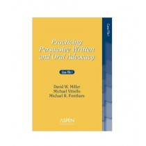 Practicing Persuasive Written and Oral Advocacy Book