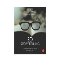 3D Storytelling How Stereoscopic 3D Works and How to Use It Book