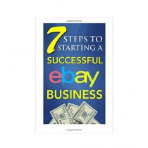 7 Steps to Starting a Successful eBay Business Book