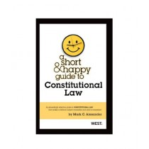 A Short and Happy Guide to Constitutional Law Book 1st Edition