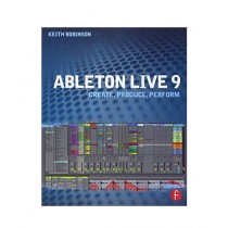 Ableton Live 9 Create, Produce, Perform Book 1st Edition