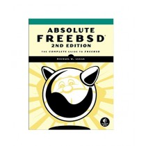 Absolute FreeBSD The Complete Guide to FreeBSD Book 2nd Edition