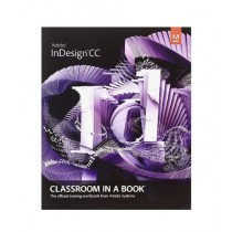 Adobe InDesign CC Classroom in a Book 1st Edition