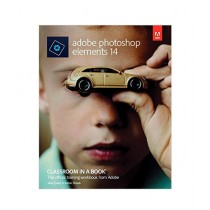 Adobe Photoshop Elements 14 Classroom in a Book 1st Edition
