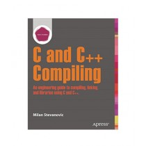 Advanced C and C++ Compiling Book 1st Edition