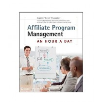Affiliate Program Management An Hour a Day Book 1st Edition