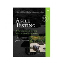 Agile Testing A Practical Guide for Testers and Agile Teams Book 1st Edition