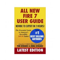 All-New Fire 7 User Guide - Newbie to Expert in 2 Hours! Book