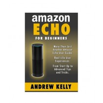 Amazon Echo For Beginners Book