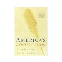 America's Constitution A Biography Book 1st Edition
