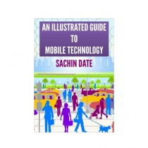 An Illustrated Guide to Mobile Technology Book