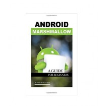 Android Marshmallow A Guide Book for Beginner's