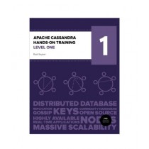 Apache Cassandra Hands-On Training Book Level One