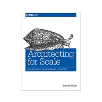 Architecting for Scale Book 1st Edition