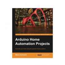 Arduino Home Automation Projects Book