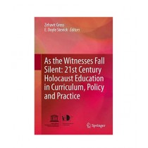 As the Witnesses Fall Silent 21st Century Holocaust Education in Curriculum Book 5th Edition