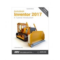Autodesk Inventor 2017 A Tutorial Introduction Book