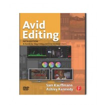 Avid Editing A Guide for Beginning and Intermediate Users Book 5th Edition