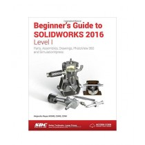 Beginner's Guide to SOLIDWORKS 2016 Book Level I