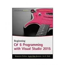 Beginning C# 6 Programming with Visual Studio 2015 Book 1st Edition