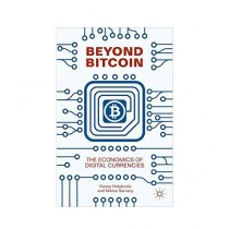 Beyond Bitcoin The Economics of Digital Currencies Book 1st Edition