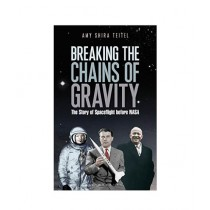 Breaking The Chains of Gravity Book