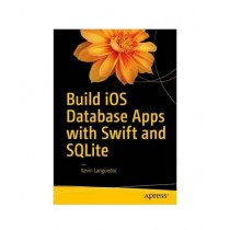 Build iOS Database Apps with Swift and SQLite Book 1st Edition