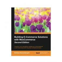 Building E-Commerce Solutions with WooCommerce Book 2nd Edition