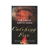 Catching Fire How Cooking Made Us Human Book Reprint Edition