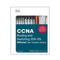 CCNA Routing And Switching 200-125 Official Cert Guide Library Book 1st Edition