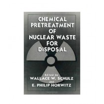 Chemical Pretreatment of Nuclear Waste For Disposal Book