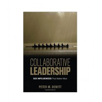 Collaborative Leadership Six Influences That Matter Most Book