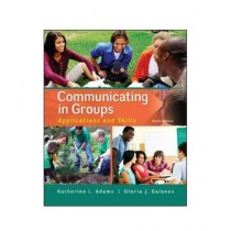 Communicating in Groups Applications and Skills Book 9th Edition