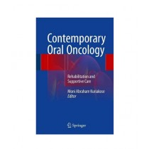 Contemporary Oral Oncology Rehabilitation and Supportive Care Book 1st Edition