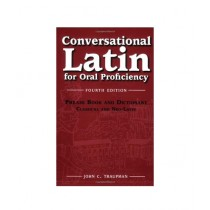 Conversational Latin for Oral Proficiency Book 4th Edition