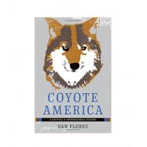 Coyote America A Natural and Supernatural History Book