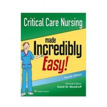 Critical Care Nursing Made Incredibly Easy Book 4th Edition