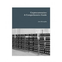 Cryptocurrencies A Comprehensive Guide Book
