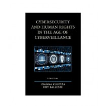 Cybersecurity and Human Rights in the Age of Cyberveillance Book