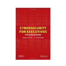 Cybersecurity For Executives A Practical Guide Book 1st Edition