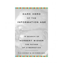 Dark Hero of the Information Age Book