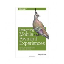 Designing Mobile Payment Experiences Book 1st Edition