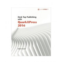 Desk Top Publishing with QuarkXPress 2016 Book